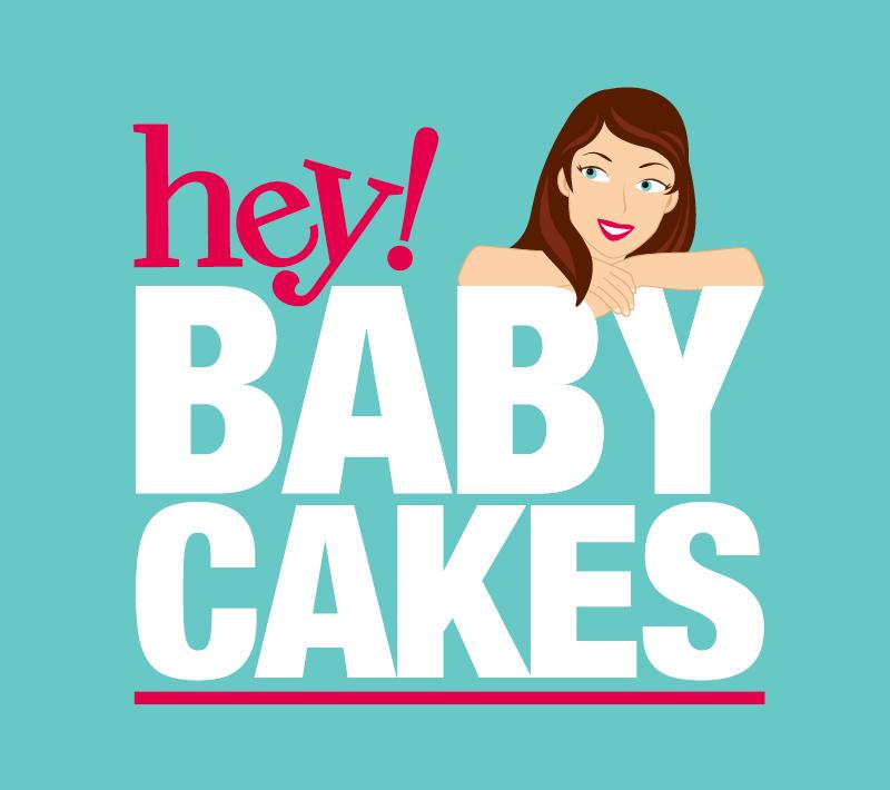 Hey Baby Cakes